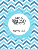 SIPPS Sight Word Stickers Beginning Level