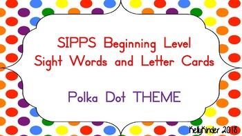 SIPPS Sight Word and Letter Cards:  Beginning Lessons 1-55, RAINBOW POLKA THEME
