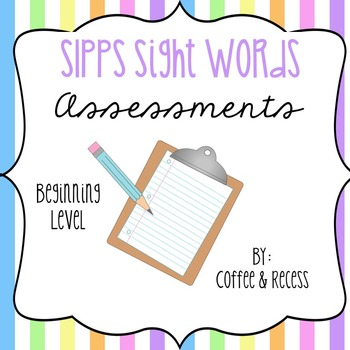SIPPS Sight Words Assessments - Beginning Level