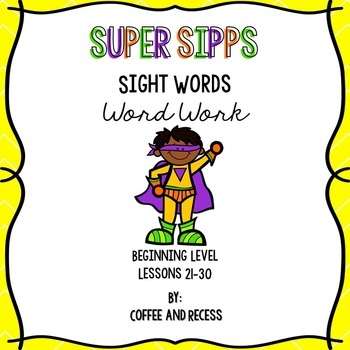 SIPPS Sight Words Word Work: Beginning Lessons 21-30