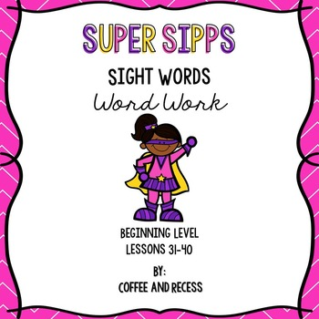 SIPPS Sight Words Word Work: Beginning Lessons 31-40