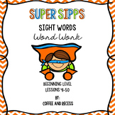 SIPPS Sight Words Word Work: Beginning Lessons 41-50