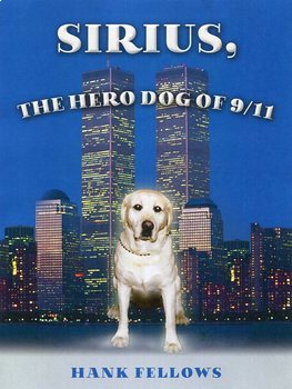 """""""SIRIUS, THE HERO DOG OF 9/11"""" - A 9-11-01 BOOK FOR CHILDREN"""