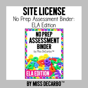 SITE LICENSE No Prep Assessment Binder ELA Edition