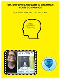 SIX DOTS: A STORY OF YOUNG LOUISE BRAILLE (Vocabulary & Gr