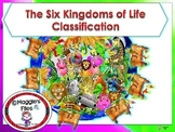 SIX KINGDOMS OF LIFE - CLASSIFICATON
