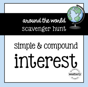 Simple and Compound INTEREST - Around the World Scavenger Hunt