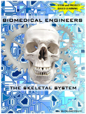 SKELETAL SYSTEM, BIOMEDICAL ENGINEERS PROBLEM BASED LEARNING + STEM