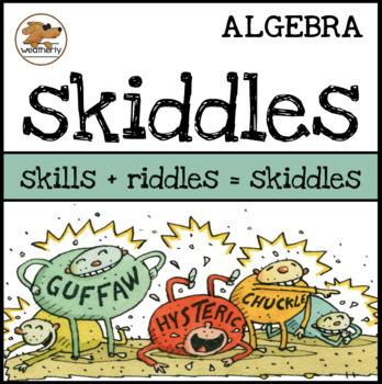 SKIDDLES for ALGEBRA
