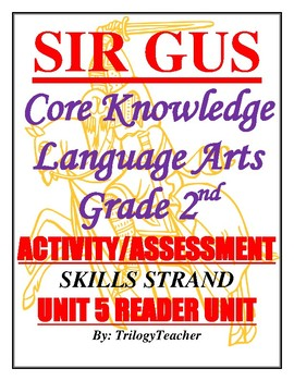 CHAPTER 1 LESSON! SIR GUS SKILLS STRAND GRADE 2 UNIT 5 READER CCSS