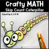 SKIP COUNTING CATERPILLARS Skip Count by 2, 5, 10 (From Crafty Math Bundle 1)