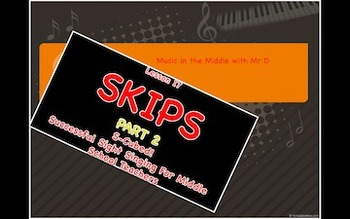 S-Cubed!  SKIPS!  Part 2!  Lesson 17  Successful Sight Singing for Middle School