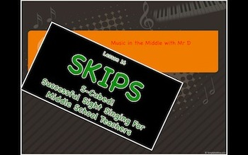 S-Cubed!  SKIPS!  Lesson 16  Successful Sight Singing for Middle School