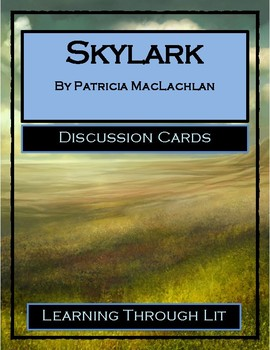 SKYLARK by Patricia MacLachlan - Discussion Cards