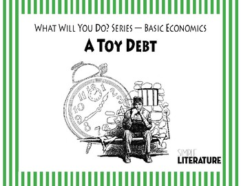 """SL - A Toy Debt - """"What Will You Do?"""" Series - Basic Economics"""