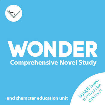 Wonder Comprehensive Novel Study - SL Book Reading and Character Education Unit