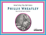 "SL - Phillis Wheatley - ""What Will You Do?"" Series - Black History & Literature"