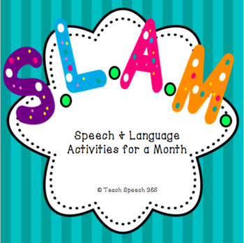 S.L.A.M. Speech & Language Activities for a Month