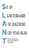 SLANT Poster (for AVID or ANY class)