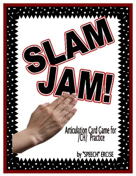 SPEECH THERAPY SLAM JAM! An Articulation Card Game for /CH/ Sound Practice