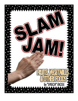 SPEECH THERAPY SLAM JAM! FRUITS, VEGETABLES & OTHER FOOD