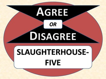 SLAUGHTERHOUSE-FIVE - Agree or Disagree Pre-reading Activity