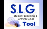 SLG / SLO TOOL -Student Learning Growth Goal- EASY for Teachers, DATA for Admin.