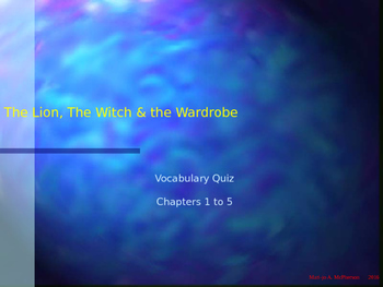 "SLIDESHOW QUIZ: ""The Lion, the Witch, and the Wardrobe"" Chapters 1-5"