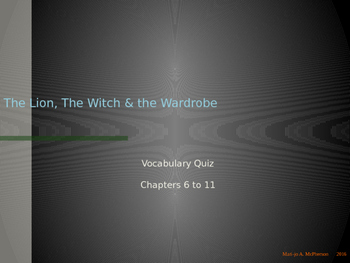 "SLIDESHOW QUIZ: ""The Lion, the Witch, and the Wardrobe"" Chapters 6-11"