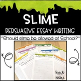 Slime Persuasive Writing ,  Opinion: Should Slime be Allowed in the Classroom?