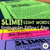 SLIME! Sight Words: Kindergarten Letters & Logs