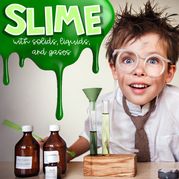 SLIME with Solids, Liquids, and Gases