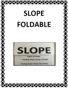 SLOPE FOLDABLE FOR INTERACTIVE NOTEBOOK (8.EE.B.5)