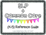 SLP + Common Core (K-5) Reference Guide