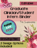SLP Graduate Clinician/ Student Intern Binder for Supervisors! Editable!