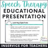SLP Inservice Presentation; Communication Disorders and Speech Referrals