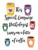 SLP  Latte Coffee Posters for Classroom Decorations