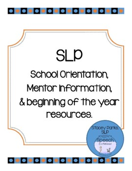 SLP Mentor Information and Beginning of the Year Resources