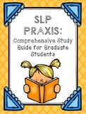 Speech Language Pathology (SLP) Praxis: Comprehensive Study Guide