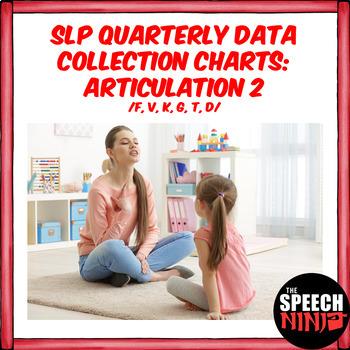 SLP Quarterly Data Collection Charts: Articulation 2 /F, V, K, G, T, D/
