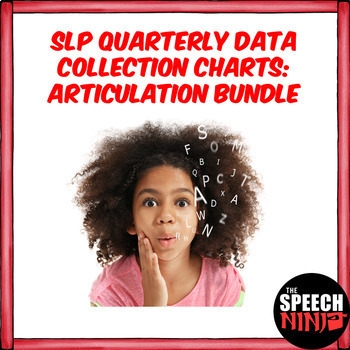 SLP Quarterly Data Collection Charts: Articulation Bundle