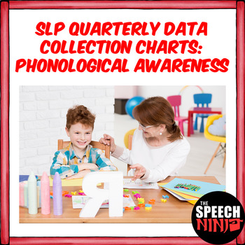 SLP Quarterly Data Collection Charts: Phonological Awareness