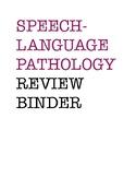SLP Review Binder Outline