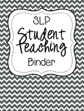 SLP Student Teaching Binder {black and white}
