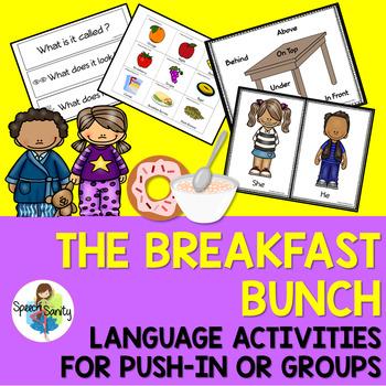 Breakfast Bunch: Language Activities for Push-In Speech &