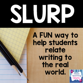 SLURP: A FUN way to help students connect writing to the real world!