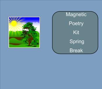 SMART Board: Magnetic Poetry: Writing: Spring Break: English: Smartboard
