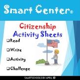 SMART CENTER - Literacy Center CITIZENSHIP ACTIVITY SHEETS