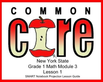 SMART Files for NYS 1st grade Math Module 3 Lessons in Top