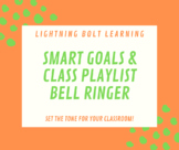 SMART Goal-Setting Bell Ringer with Class Playlists